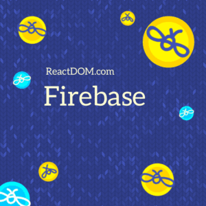 Learn Firebase: Best Firebase tutorials, courses & books