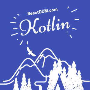 Best Kotlin tutorials, books & courses 2018